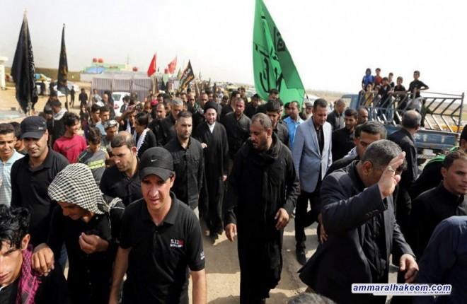 السيد عمار الحكيم : السير نحو سيد الشهداء ثورة حسينية متجددة وتعبير عن الالتزام بالمنهج الحسيني